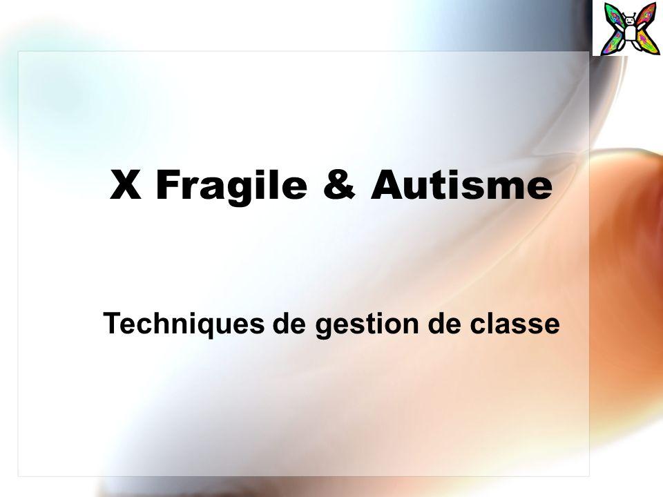X Fragile & Autisme Techniques de gestion de classe