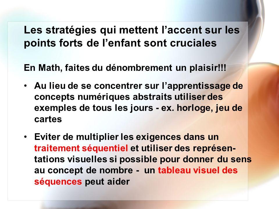 Les stratégies qui mettent laccent sur les points forts de lenfant sont cruciales En Math, faites du dénombrement un plaisir!!! Au lieu de se concentr