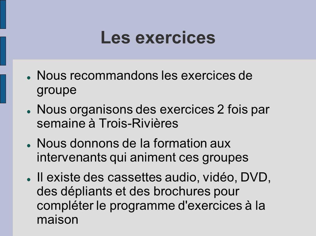 Les exercices Nous recommandons les exercices de groupe Nous organisons des exercices 2 fois par semaine à Trois-Rivières Nous donnons de la formation