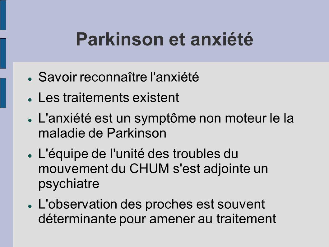 Parkinson et anxiété Savoir reconnaître l'anxiété Les traitements existent L'anxiété est un symptôme non moteur le la maladie de Parkinson L'équipe de