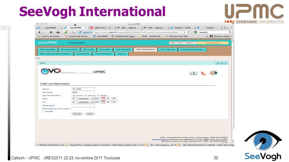 Caltech - UPMC JRES2011 22-25 novembre 2011 Toulouse3030 SeeVogh International