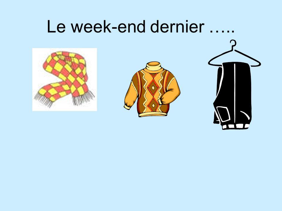 Le week-end dernier …..