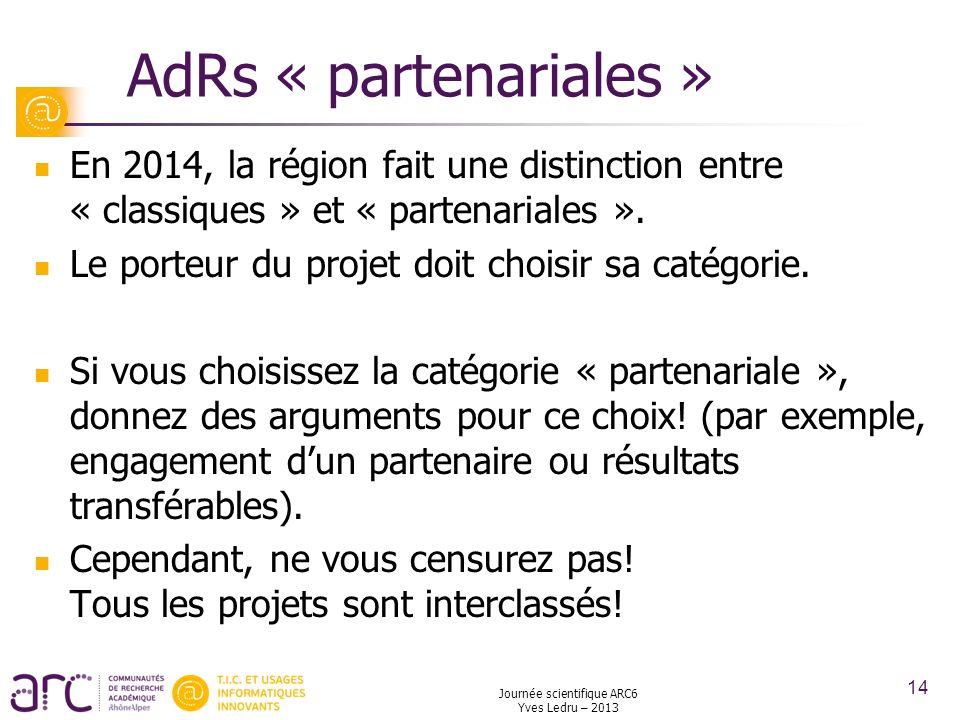 AdRs « partenariales » En 2014, la région fait une distinction entre « classiques » et « partenariales ». Le porteur du projet doit choisir sa catégor