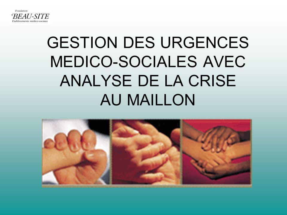 GESTION DES URGENCES MEDICO-SOCIALES AVEC ANALYSE DE LA CRISE AU MAILLON