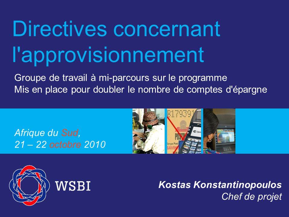 Phase V : Sélection par le Comité directeur Composition du Comité directeur (WSBI – Banque) Évaluation des DDP/DDC en fonction des critères administratifs, financiers et techniques.