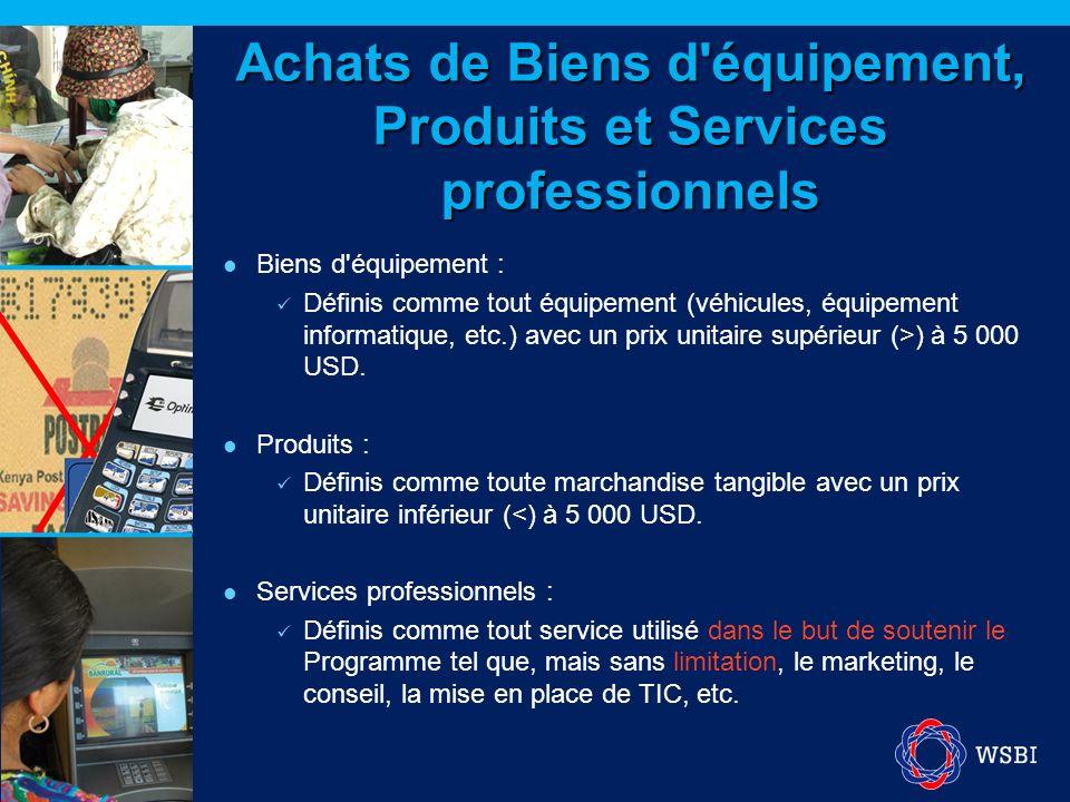 Achats de Biens d'équipement, Produits et Services professionnels Biens d'équipement : Définis comme tout équipement (véhicules, équipement informatiq
