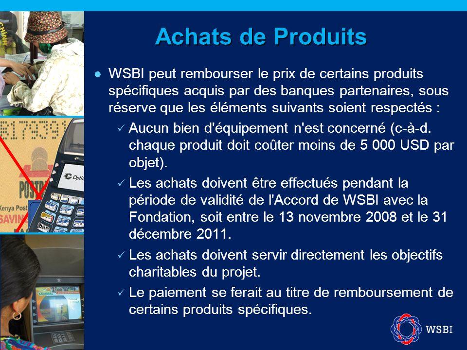 Achats de Produits WSBI peut rembourser le prix de certains produits spécifiques acquis par des banques partenaires, sous réserve que les éléments sui