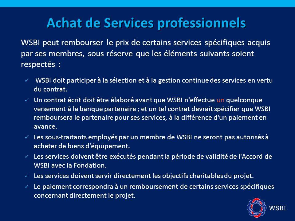 WSBI peut rembourser le prix de certains services spécifiques acquis par ses membres, sous réserve que les éléments suivants soient respectés : WSBI d