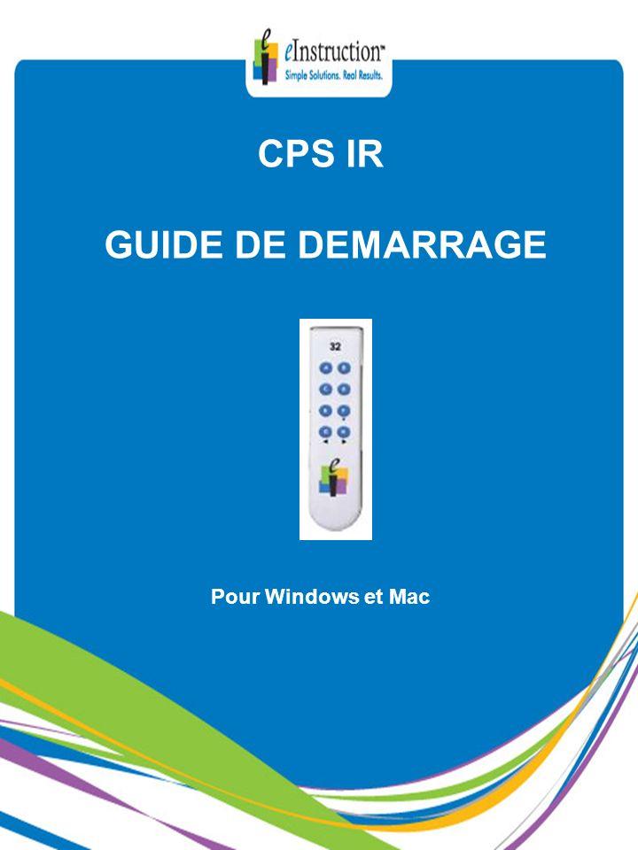 CPS IR GUIDE DE DEMARRAGE Pour Windows et Mac