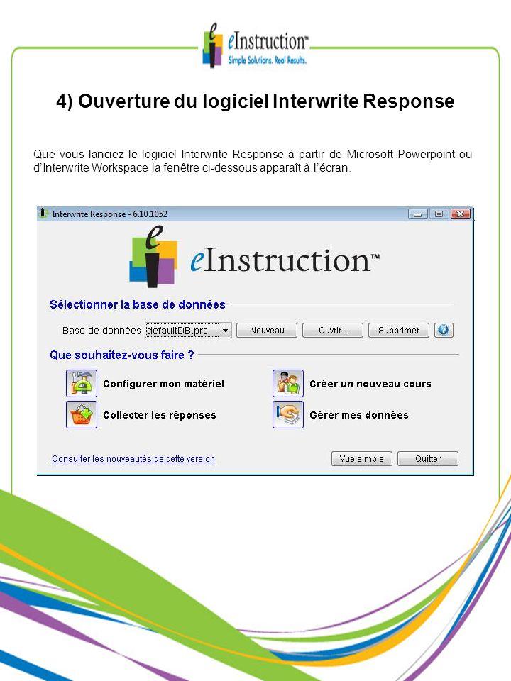 4) Ouverture du logiciel Interwrite Response Que vous lanciez le logiciel Interwrite Response à partir de Microsoft Powerpoint ou dInterwrite Workspace la fenêtre ci-dessous apparaît à lécran.