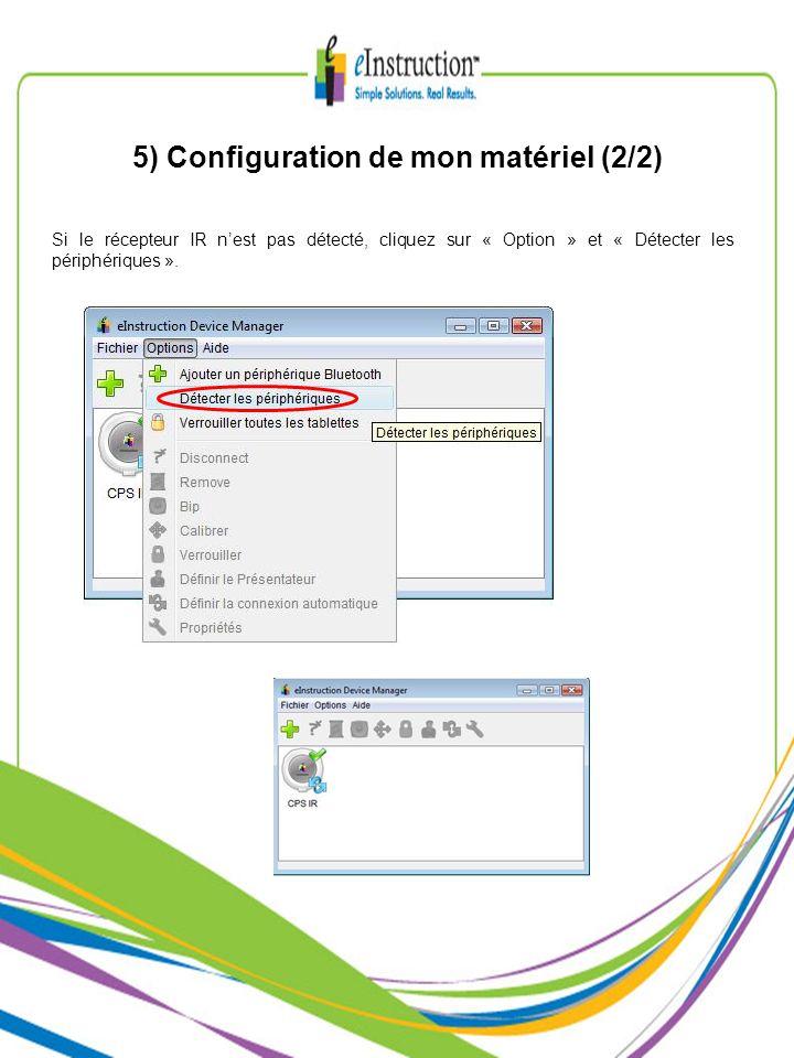 5) Configuration de mon matériel (2/2) Si le récepteur IR nest pas détecté, cliquez sur « Option » et « Détecter les périphériques ».