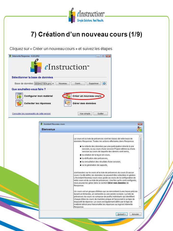 7) Création dun nouveau cours (1/9) Cliquez sur « Créer un nouveau cours » et suivez les étapes.