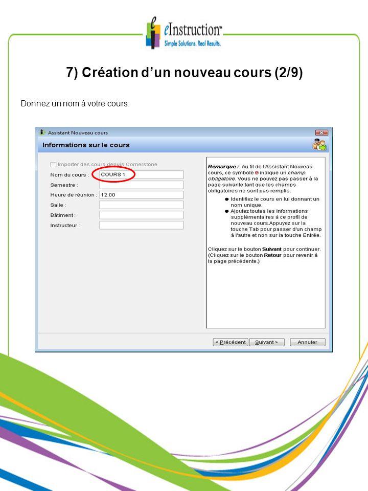7) Création dun nouveau cours (2/9) Donnez un nom à votre cours.
