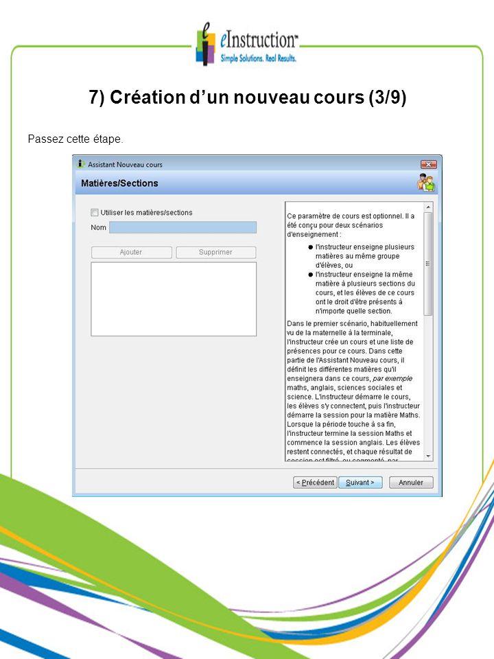 7) Création dun nouveau cours (3/9) Passez cette étape.