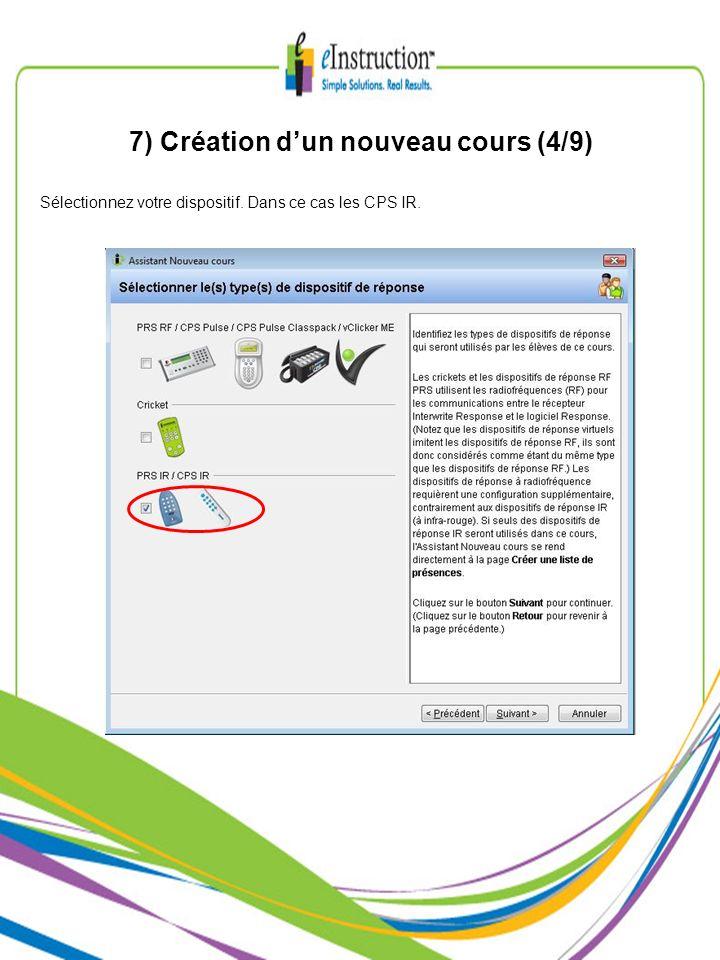 7) Création dun nouveau cours (4/9) Sélectionnez votre dispositif. Dans ce cas les CPS IR.