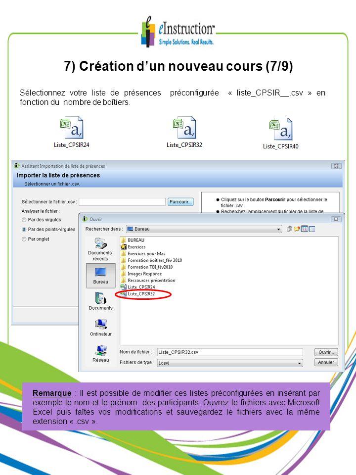 7) Création dun nouveau cours (7/9) Sélectionnez votre liste de présences préconfigurée « liste_CPSIR__.csv » en fonction du nombre de boîtiers. Remar