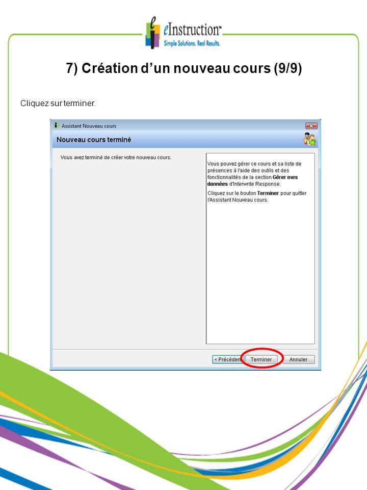 7) Création dun nouveau cours (9/9) Cliquez sur terminer.