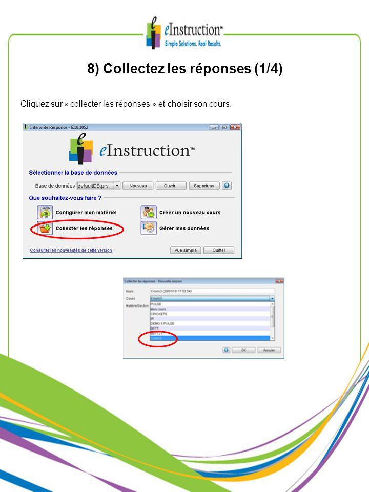 8) Collectez les réponses (1/4) Cliquez sur « collecter les réponses » et choisir son cours.