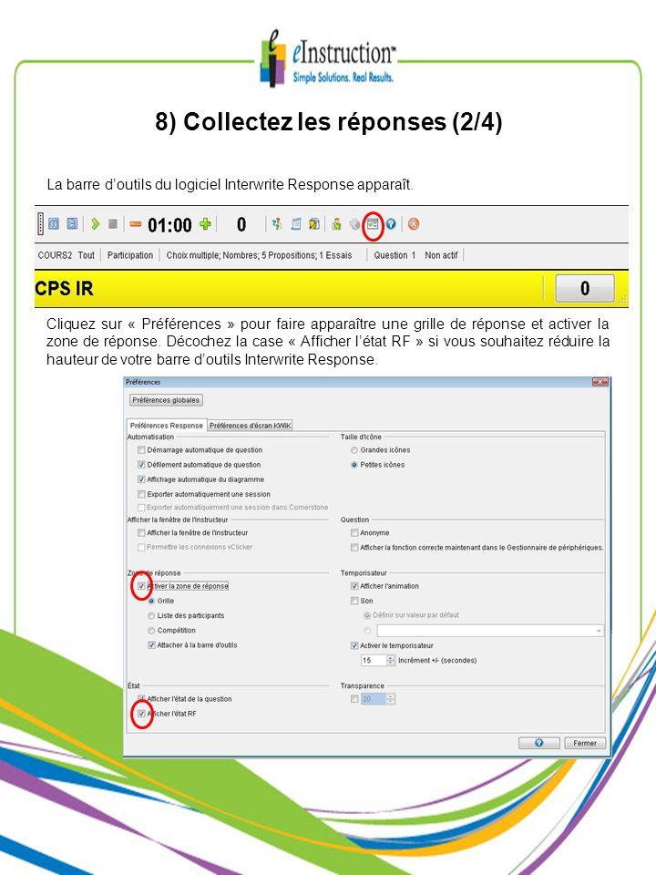8) Collectez les réponses (2/4) La barre doutils du logiciel Interwrite Response apparaît. Cliquez sur « Préférences » pour faire apparaître une grill