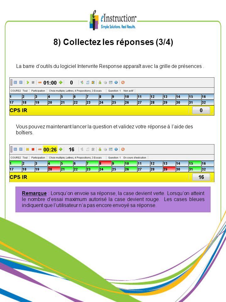 8) Collectez les réponses (3/4) La barre doutils du logiciel Interwrite Response apparaît avec la grille de présences. Vous pouvez maintenant lancer l