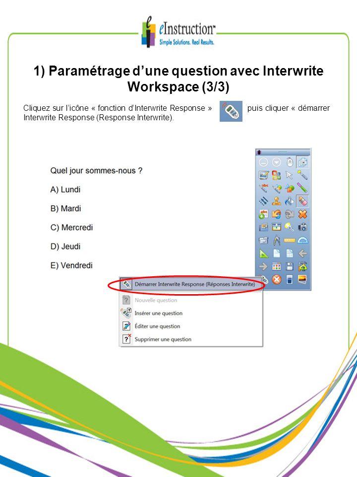 2) Paramétrage dune question avec Microsoft PowerPoint (1/3) Lancez Interwrite Microsoft Powerpoint et prenez une page blanche.