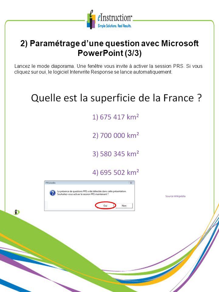 2) Paramétrage dune question avec Microsoft PowerPoint (3/3) Lancez le mode diaporama. Une fenêtre vous invite à activer la session PRS. Si vous cliqu