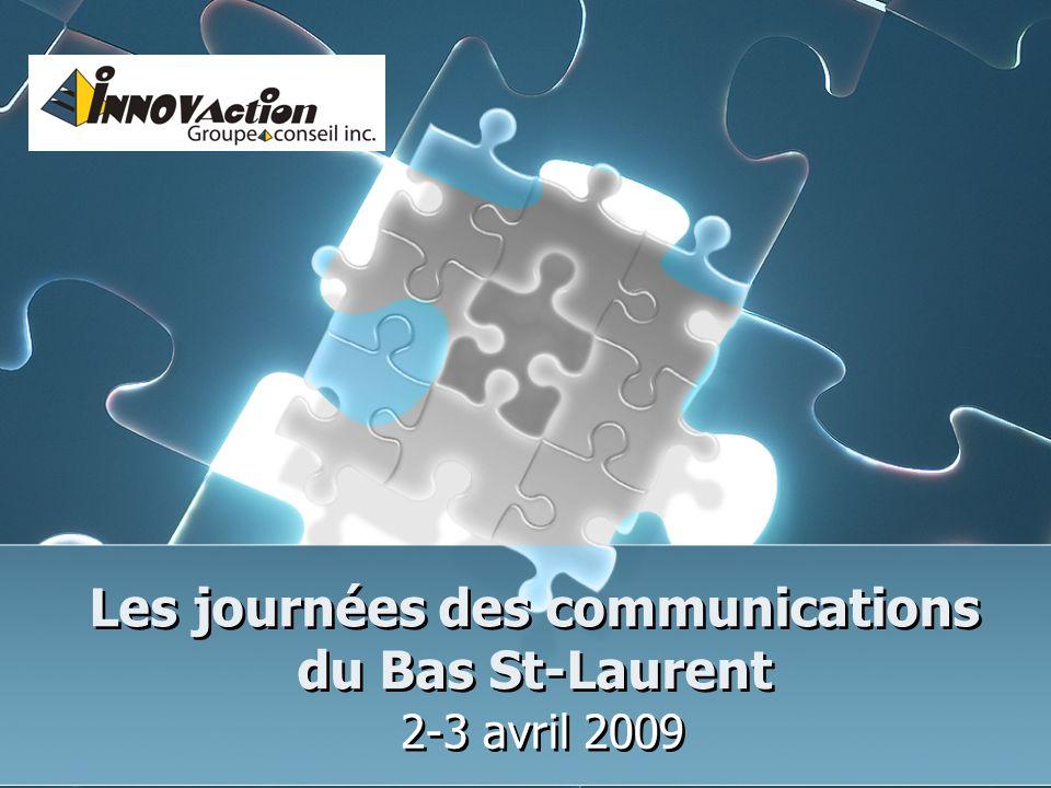Les journées des communications du Bas St-Laurent 2-3 avril 2009
