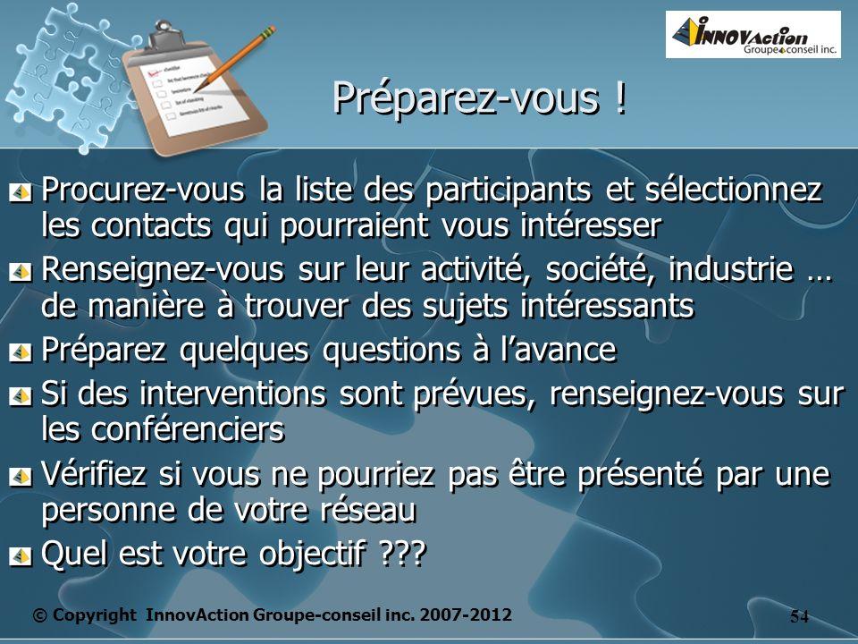 © Copyright InnovAction Groupe-conseil inc. 2007-2012 54 Préparez-vous .