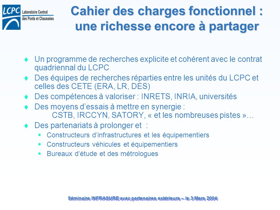 Séminaire INFRASURE avec partenaires extérieurs – le 3 Mars 2004 Cahier des charges fonctionnel : une richesse encore à partager Un programme de reche