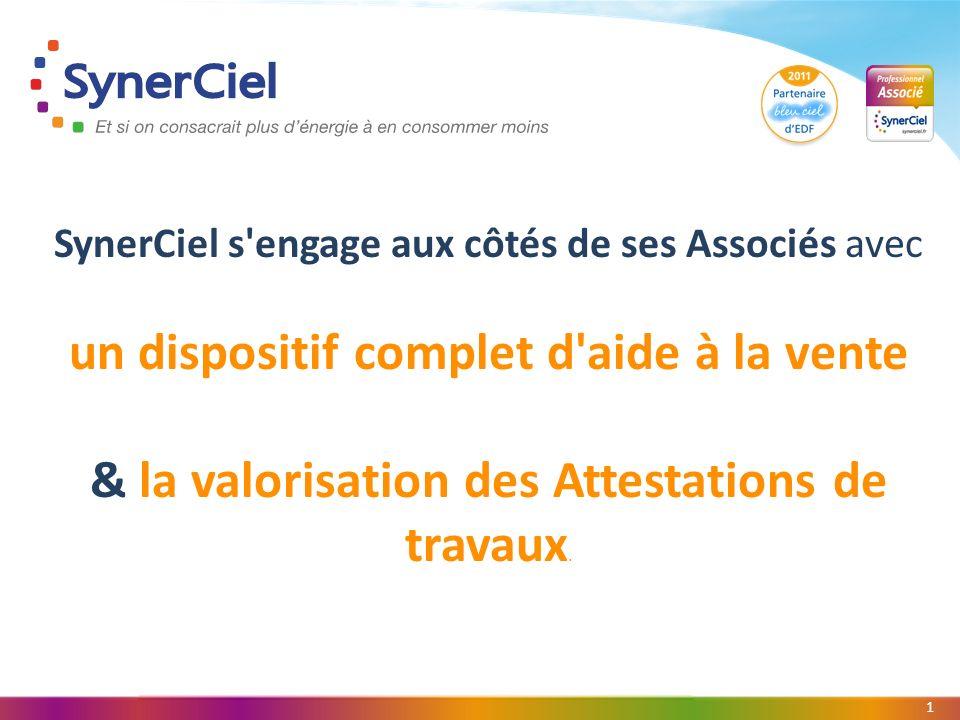 1 SynerCiel s engage aux côtés de ses Associés avec un dispositif complet d aide à la vente & la valorisation des Attestations de travaux.