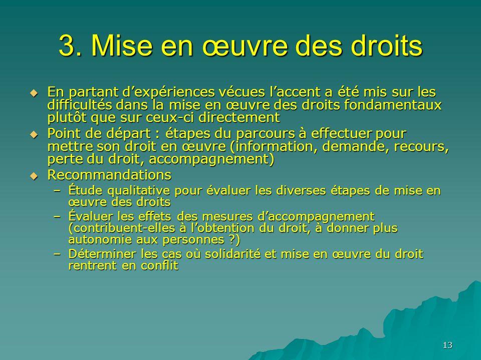 13 3. Mise en œuvre des droits En partant dexpériences vécues laccent a été mis sur les difficultés dans la mise en œuvre des droits fondamentaux plut