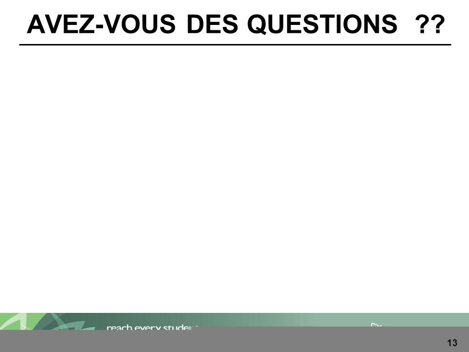 13 AVEZ-VOUS DES QUESTIONS