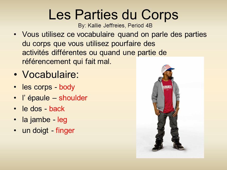 Les Parties du Corps Vous utilisez ce vocabulaire quand on parle des parties du corps que vous utilisez pourfaire des activités différentes ou quand u