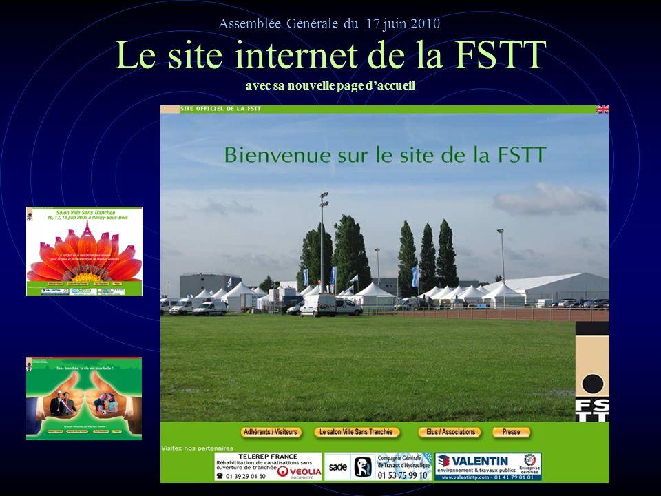 LE SITE INTERNET « fstt.org » Présentation du bilan 2009 (2001 – 2009) Assemblée Générale du 17 juin 2010 Pour tous ces événements: Ville Sans Tranché