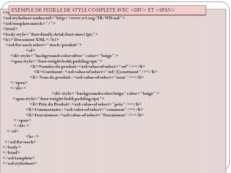 Document XML Numéro du produit : Continent : Nom du produit : Prix du Produit : Commentaire : Fournisseur : Document XML Numéro du produit : Continent : Nom du produit : Prix du Produit : Commentaire : Fournisseur : EXEMPLE DE FEUILLE DE STYLE COMPLETE AVEC ET