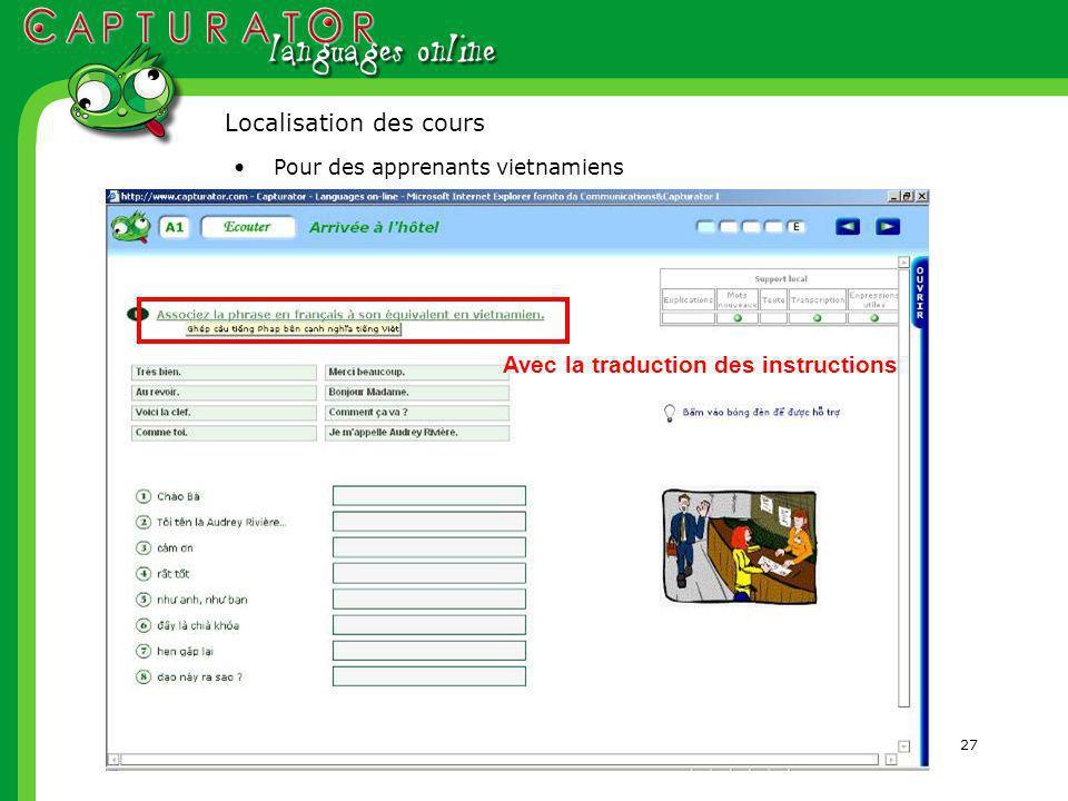 27 Pour des apprenants vietnamiens Avec la traduction des instructions Localisation des cours