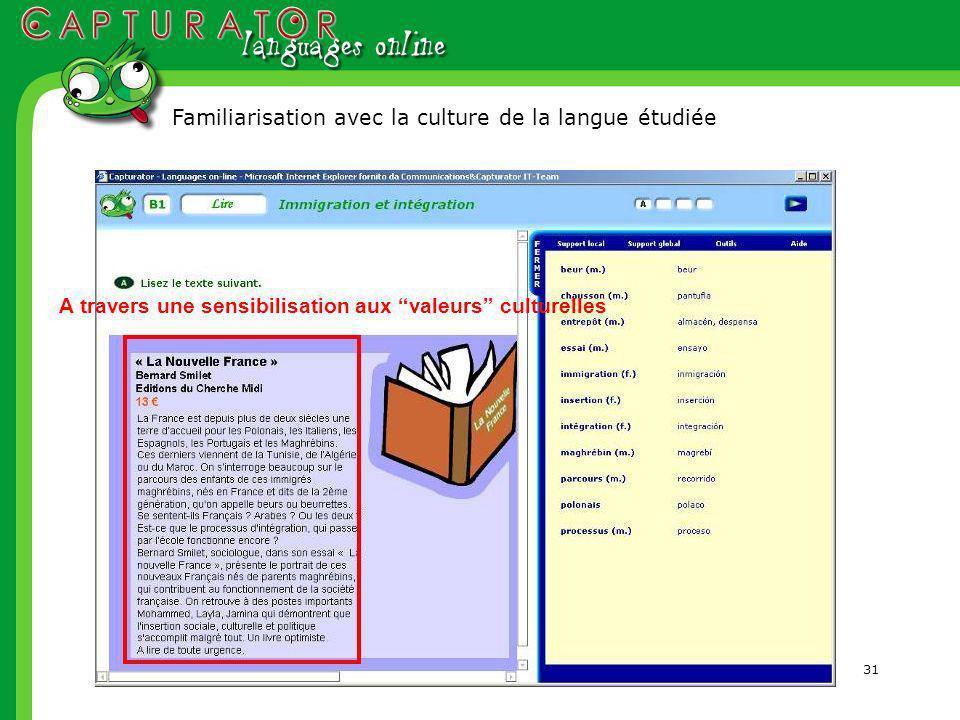 31 Familiarisation avec la culture de la langue étudiée A travers une sensibilisation aux valeurs culturelles