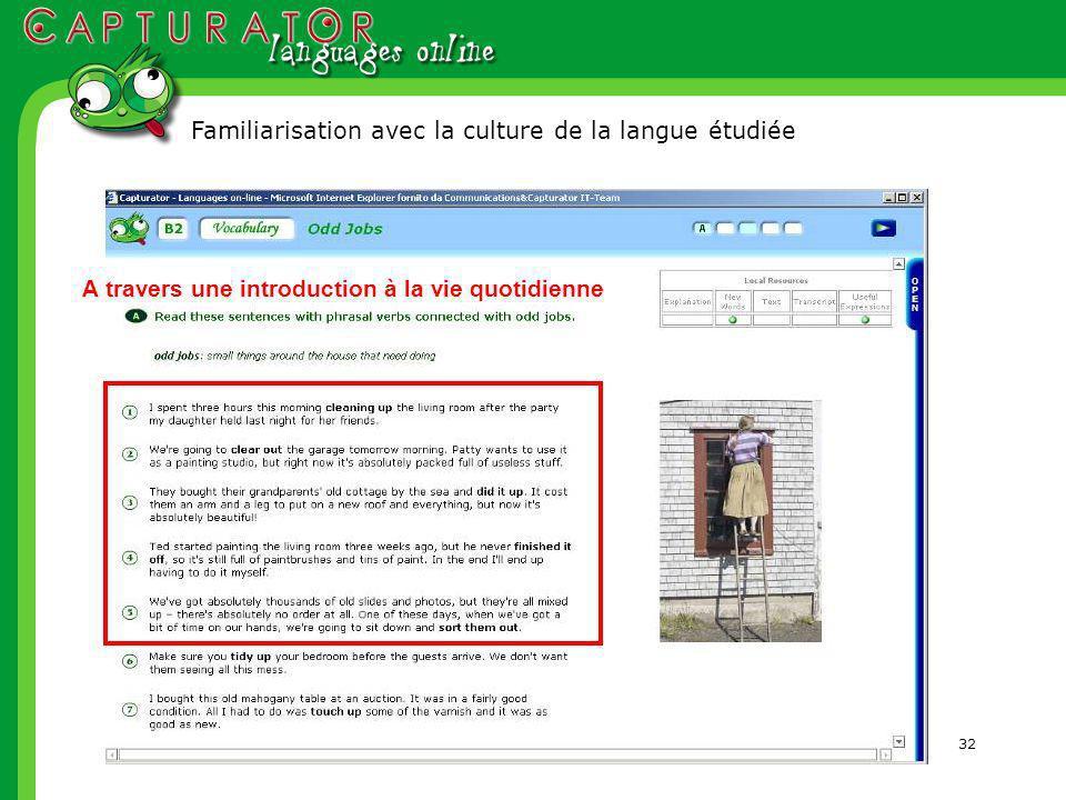 32 Familiarisation avec la culture de la langue étudiée A travers une introduction à la vie quotidienne