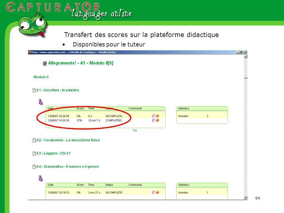64 Disponibles pour le tuteur Transfert des scores sur la plateforme didactique