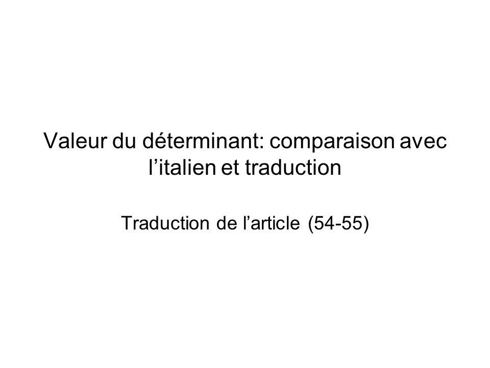 Valeur du déterminant: comparaison avec litalien et traduction Traduction de larticle (54-55)