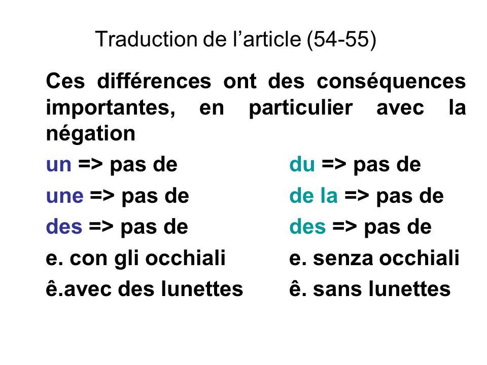 Traduction de larticle (54-55) Ces différences ont des conséquences importantes, en particulier avec la négation un => pas dedu => pas de une => pas d