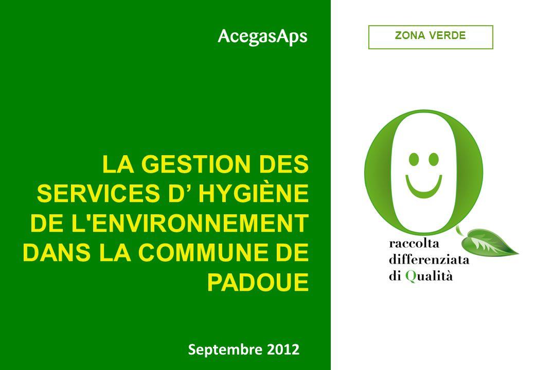 Septembre 2012 LA GESTION DES SERVICES D HYGIÈNE DE L ENVIRONNEMENT DANS LA COMMUNE DE PADOUE ZONA VERDE