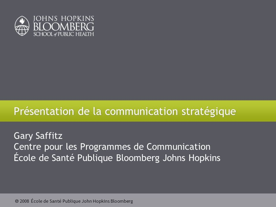 2008 École de Santé Publique John Hopkins Bloomberg Section A : Introduction