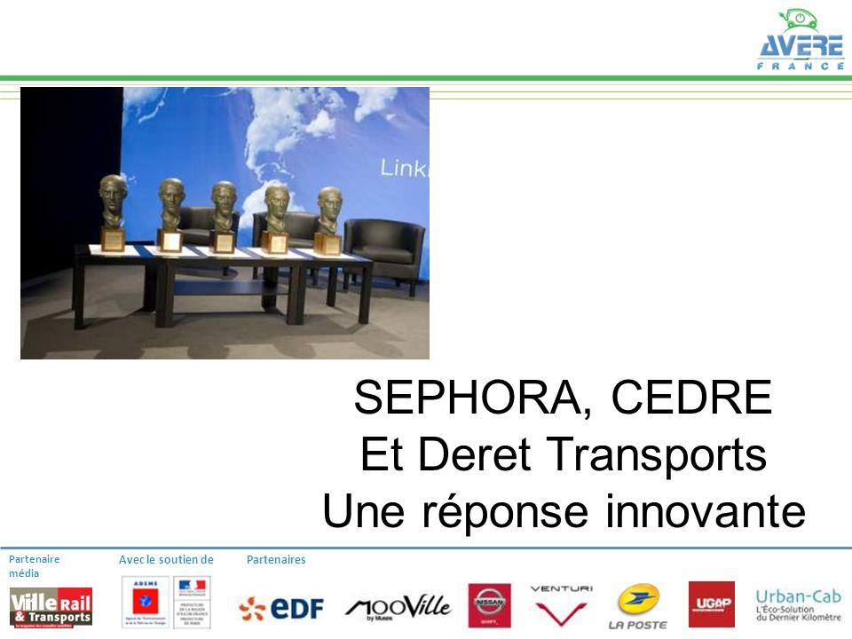 Partenaire média Avec le soutien dePartenaires 11 SEPHORA, CEDRE Et Deret Transports Une réponse innovante