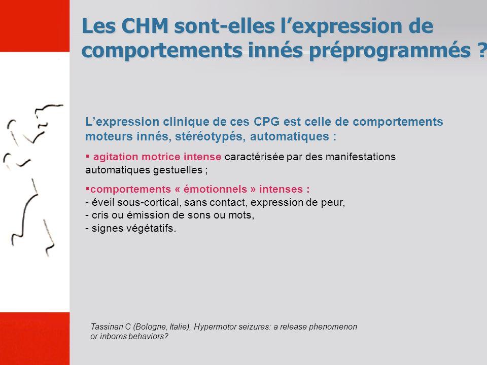 Les CHM sont-elles lexpression de comportements innés préprogrammés ? Lexpression clinique de ces CPG est celle de comportements moteurs innés, stéréo