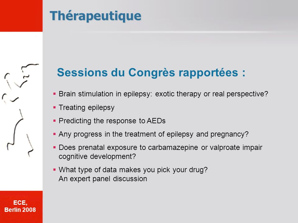 Thérapeutique Brain stimulation in epilepsy: exotic therapy or real perspective? Treating epilepsy Predicting the response to AEDs Any progress in the