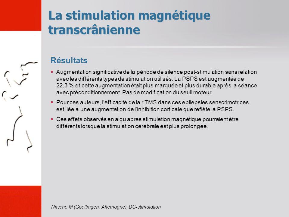 La stimulation magnétique transcrânienne Résultats Augmentation significative de la période de silence post-stimulation sans relation avec les différe