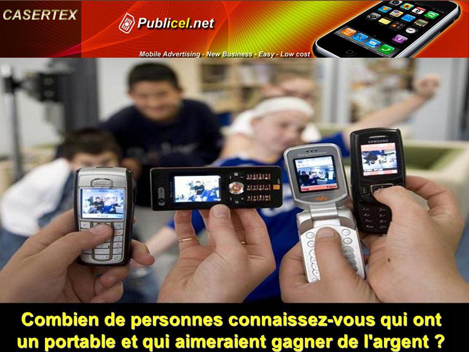 Combien de personnes connaissez-vous qui ont un portable et qui aimeraient gagner de l argent