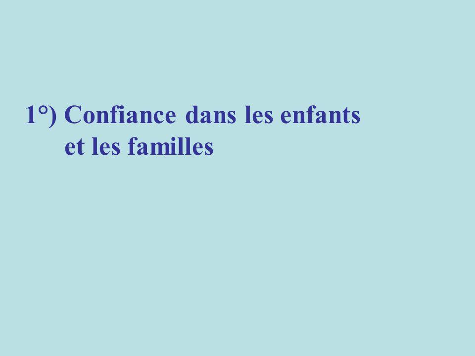 1°) Confiance dans les enfants et les familles