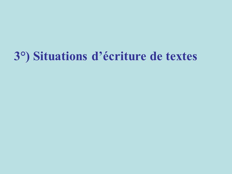 3°) Situations décriture de textes